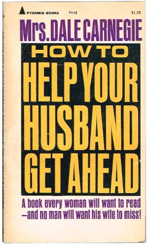 How to Help Your Husband Get Ahead: Dorothy Reeder Carnegie
