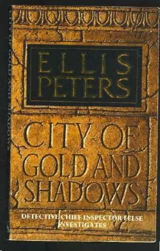 CITY OF GOLD AND SHADOWS: Peters, Ellis