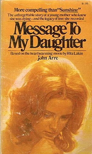 Message to My Daughter: John Arre