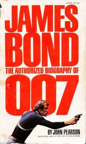 9780515036091: James Bond: The Authorized Biography of 007 First - 1st Print edition by John Pearson (1975) Paperback