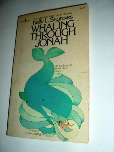 Whaling Through Jonah: Kelly L. Segraves