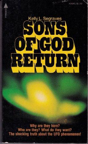 Sons of God return: Kelly L Segraves