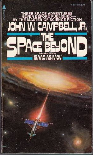 The Space Beyond: John W. Campbell