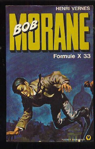 Formule X 33 (Bob Morane) (0515038504) by Henri Vernes; Henri Vernes