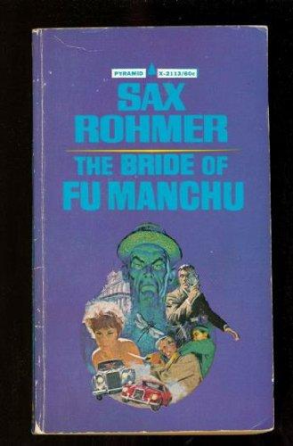 The Bride of Fu Manchu . No.: Rohmer, Sax