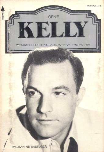 Gene Kelly (A Pyramid illustrated history of the movies) (9780515039573) by Basinger, Jeanine