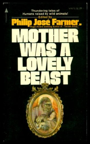 Mother Was a Lovely Beast : The: Farmer, Philip Jose