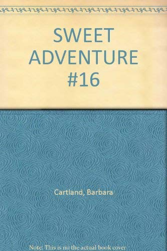 9780515041378: SWEET ADVENTURE #16 [Taschenbuch] by Cartland, Barbara