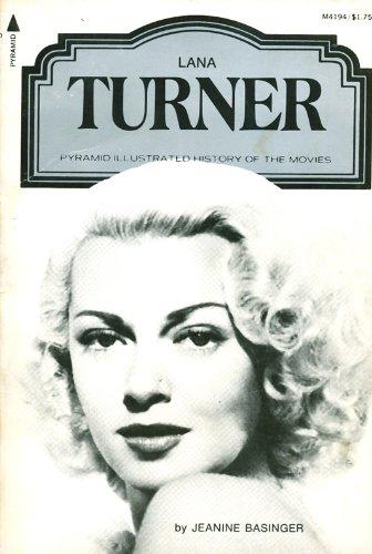 Lana Turner (A Pyramid Illustrated History of: Jeanine Basinger