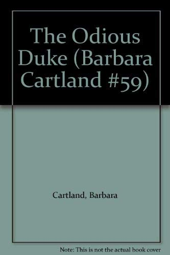 9780515043501: The Odious Duke (Barbara Cartland #59)