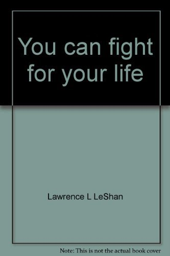 9780515045024: You can fight for your life: Emotional factors in the causation of cancer