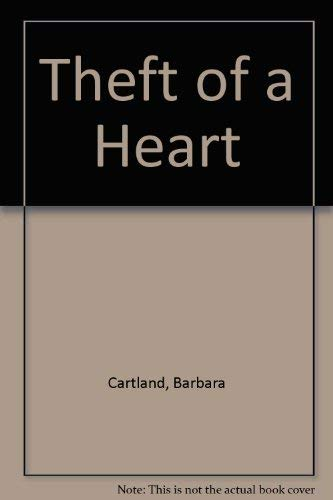 Theft of a Heart: Cartland, Barbara