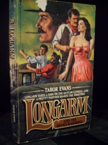 Longarm and the Devil's Railroad (Longarm #39): Evans, Tabor
