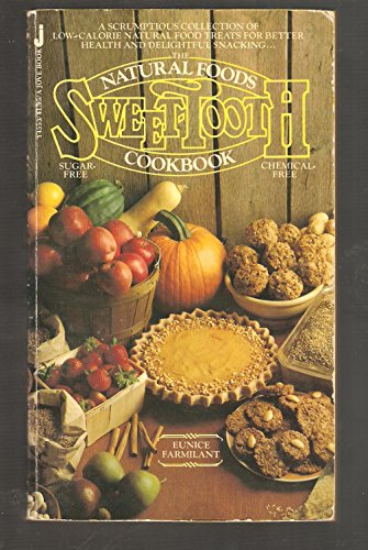 Natural Foods Sweet Tooth Cookbook: Farmilant, Eunice