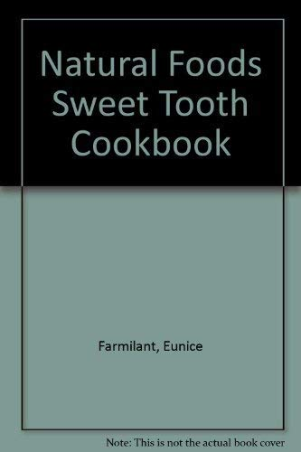 9780515058260: Natural Foods Sweet Tooth Cookbook