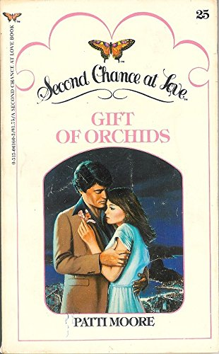 Gift of Orchids (Second Chance at Love Ser.): Moore, Patti
