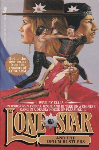 9780515062274: Lone Star and the Opium Rustlers (Lone Star # 2)