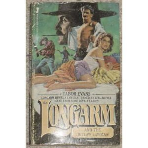 Longarm and the Outlaw Lawman (Longarm #56): Evans, Tabor