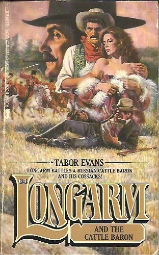 Longarm and the Cattle Baron (Longarm #64) (0515062650) by Tabor Evans