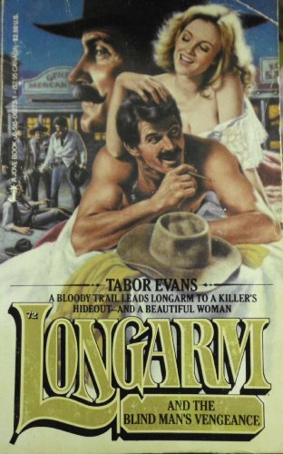 Longarm and the Blindman's Vengeance (Longarm #72): Evans, Tabor
