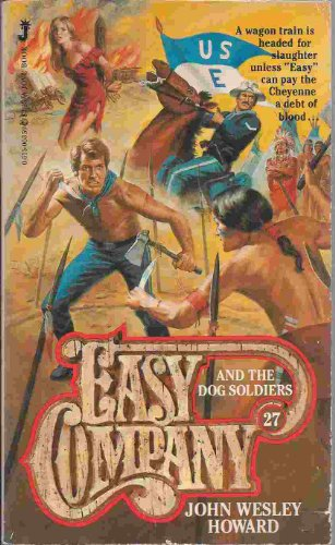 EASY COMPANY (Book #27) . AND THE DOG SOLDIERS. ( Lt. Matt Kincaid & His Indian Fighters)