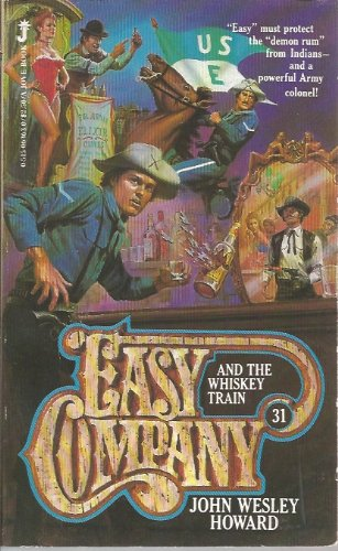 EASY COMPANY (Book #31) . AND THE WHISKEY TRAIN. ( Lt. Matt Kincaid & His Indian Fighters)