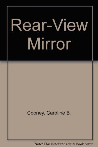 Rear-view Mirror: Cooney, Caroline B.