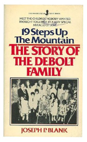 19 Steps Up the Mountain: The Story of the DeBolt Family: Blank, Joseph P.