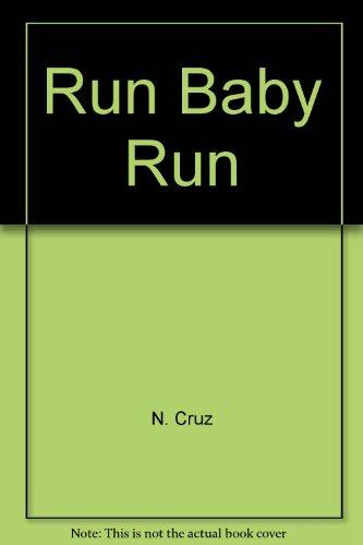 9780515067378: Run Baby Run by N. Cruz