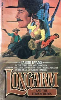 Longarm and the Comancheros (Longarm #38) (9780515069556) by Tabor Evans