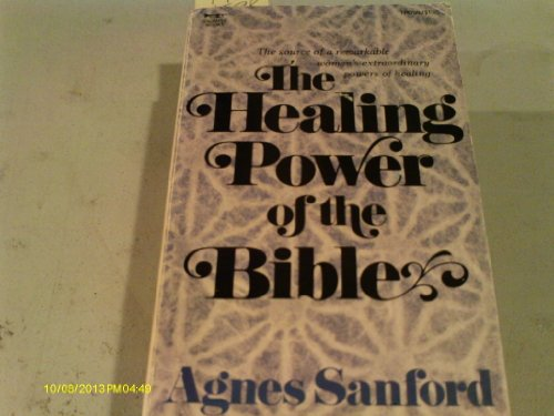 Healing Power of the Bible: Sanford, Agnes