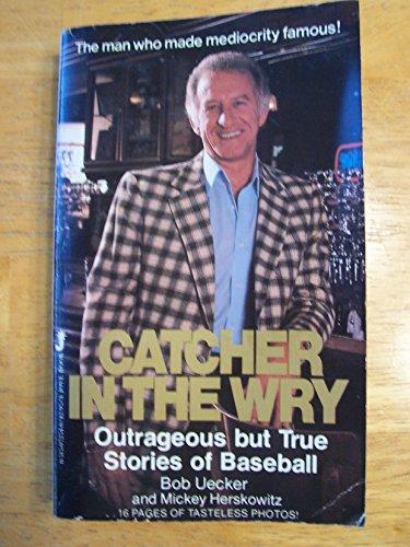 Catcher in the Wry: Uecker, Bob