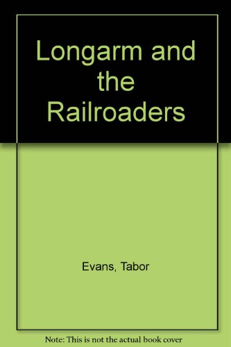 9780515073638: Longarm and the Railroaders (Longarm #24)