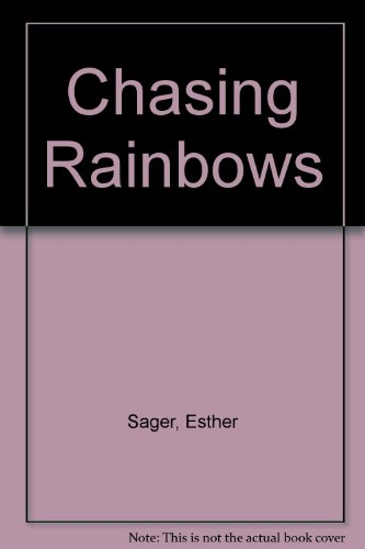 Chasing Rainbows: Sager, Esther