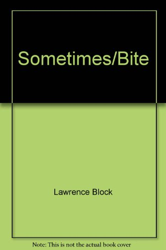 Sometimes/bite: Block, Lawrence