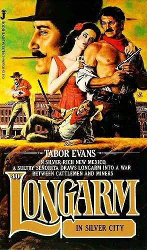 Longarm 040: Silver City (9780515074130) by Tabor Evans