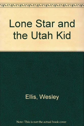 Lone Star and the Utah Kid, 05: Ellis, Wesley