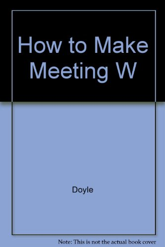 9780515075397: How To Make Meeting W