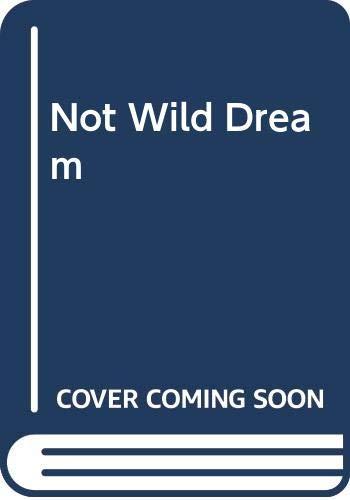 9780515079821: Not So Wild a Dream