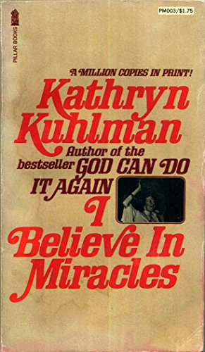 9780515080018: I BELIEVE IN MIRACLES [Taschenbuch] by KATHRYN KUHLMAN