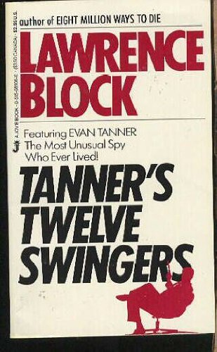 Tanners Twelve Swingers (051508106X) by Lawrence Block