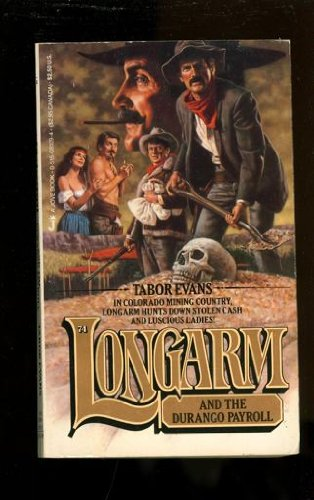 Longarm and the Durango Payroll (Longarm #74): Evans, Tabor