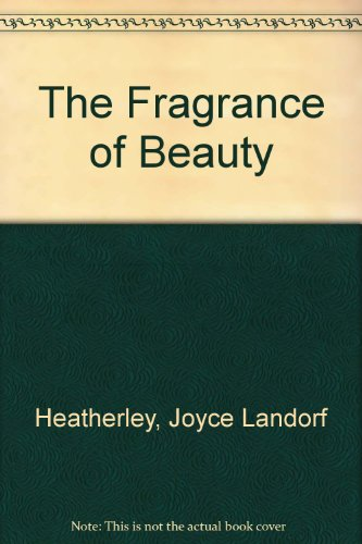 The Fragrance of Beauty: Joyce Landorf