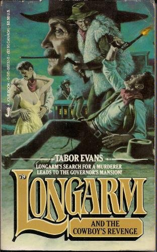 Longarm and the Cowboy's Revenge (Longarm #79): Evans, Tabor