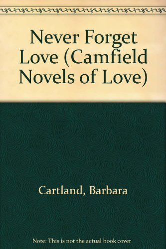 9780515084429: Never Forget Love (Camfield Novels of Love)