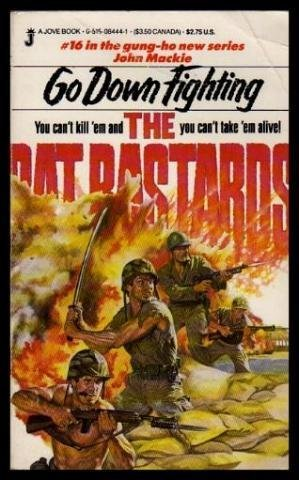 Go Down Fighting (Rat Bastards, No. 16): Mackie, John