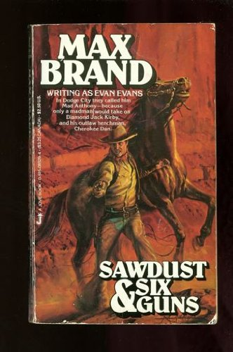 Sawdust and Six Guns (9780515085297) by Max Brand