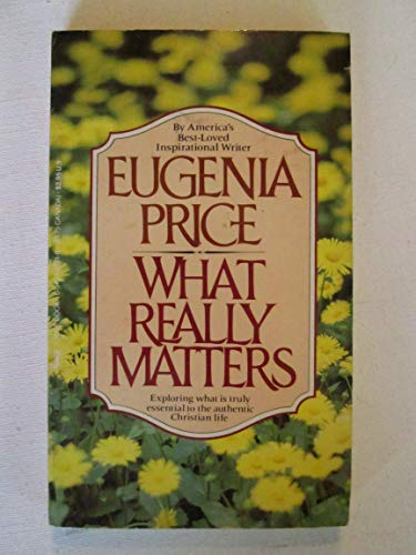9780515088212: What Really Matters: Exploring What is Truly Essential to the Authentic Christian Life