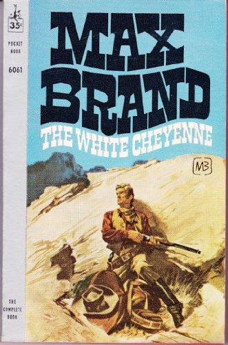 White Cheyenne (0515089095) by Max Brand