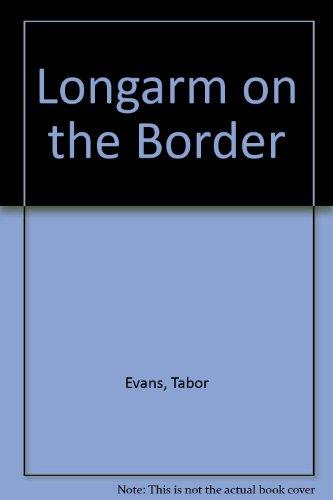 Longarm on the Border: Evans, Tabor